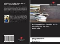 Bookcover of Management of material stocks at the motor transport enterprise