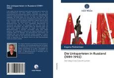 Copertina di Die Linksparteien in Russland (1989-1992)