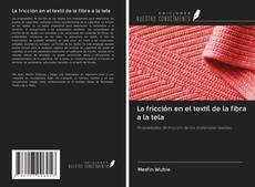 Capa do livro de La fricción en el textil de la fibra a la tela