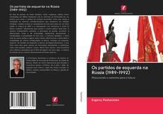 Buchcover von Os partidos de esquerda na Rússia (1989-1992)