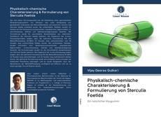 Copertina di Physikalisch-chemische Charakterisierung & Formulierung von Sterculia Foetida