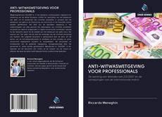 Bookcover of ANTI-WITWASWETGEVING VOOR PROFESSIONALS