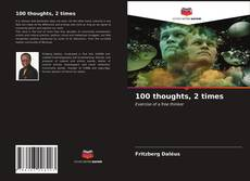 Bookcover of 100 thoughts, 2 times