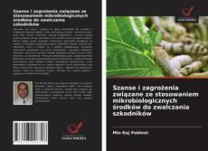 Capa do livro de Szanse i zagrożenia związane ze stosowaniem mikrobiologicznych środków do zwalczania szkodników