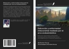 Portada del libro de Disfunción y enfermedad mitocondrial mediada por el arco endosimbiótico