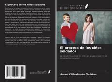 Portada del libro de El proceso de los niños soldados