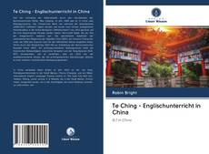 Te Ching - Englischunterricht in China kitap kapağı