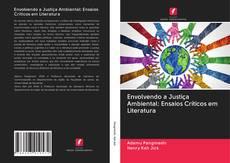 Bookcover of Envolvendo a Justiça Ambiental: Ensaios Críticos em Literatura