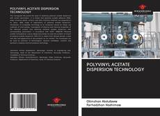 Bookcover of POLYVINYL ACETATE DISPERSION TECHNOLOGY