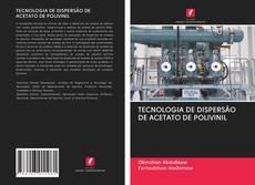 TECNOLOGIA DE DISPERSÃO DE ACETATO DE POLIVINIL kitap kapağı