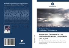 Buchcover von Kometärer Gentransfer und Evolution von Arten, Geschlecht und Kultur