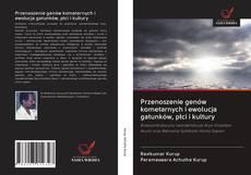 Buchcover von Przenoszenie genów kometarnych i ewolucja gatunków, płci i kultury