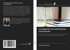 Copertina di Investigación de subvenciones fraudulentas