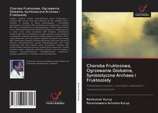 Borítókép a  Choroba Fruktozowa, Ogrzewanie Globalne, Symbiotyczne Archaea i Fruktozoidy - hoz