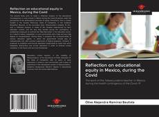 Bookcover of Reflection on educational equity in Mexico, during the Covid