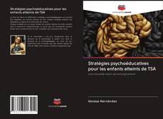 Couverture de Stratégies psychoéducatives pour les enfants atteints de TSA