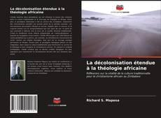 Capa do livro de La décolonisation étendue à la théologie africaine