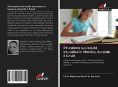Riflessione sull'equità educativa in Messico, durante il Covid的封面