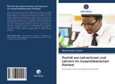 Portada del libro de Porträt von Lehrerinnen und Lehrern im mosambikanischen Kontext