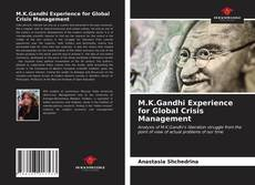 Bookcover of M.K.Gandhi Experience for Global Crisis Management