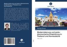 Bookcover of Modernisierung und sozio-ökonomische Entwicklung in Thailand und Kambodscha