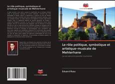 Portada del libro de Le rôle politique, symbolique et artistique-musicale de Mehterhane