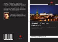 Bookcover of Between ideology and pragmatism