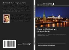 Buchcover von Entre la ideología y el pragmatismo