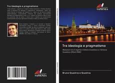 Portada del libro de Tra ideologia e pragmatismo