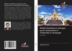 Copertina di Modernizzazione e sviluppo socio-economico in Thailandia e Cambogia