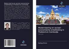Modernisering en sociaal-economische ontwikkeling in Thailand en Cambodja的封面