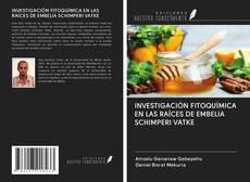 Bookcover of INVESTIGACIÓN FITOQUÍMICA EN LAS RAÍCES DE EMBELIA SCHIMPERI VATKE