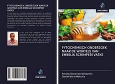 Bookcover of FYTOCHEMISCH ONDERZOEK NAAR DE WORTELS VAN EMBELIA SCHIMPERI VATKE