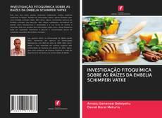 Bookcover of INVESTIGAÇÃO FITOQUÍMICA SOBRE AS RAÍZES DA EMBELIA SCHIMPERI VATKE