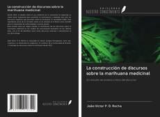 Capa do livro de La construcción de discursos sobre la marihuana medicinal
