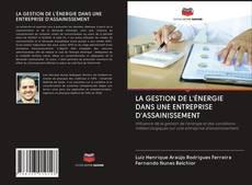 LA GESTION DE L'ÉNERGIE DANS UNE ENTREPRISE D'ASSAINISSEMENT kitap kapağı