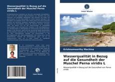 Portada del libro de Wasserqualität in Bezug auf die Gesundheit der Muschel Perna viridis L