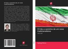 Copertina di O Irão a caminho de um novo tradicionalismo
