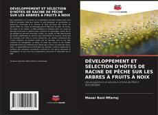 Buchcover von DÉVELOPPEMENT ET SÉLECTION D'HÔTES DE RACINE DE PÊCHE SUR LES ARBRES À FRUITS À NOIX