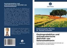 Portada del libro de Gastroprotektive und antisekretorische Aktivität von Selenomethionin