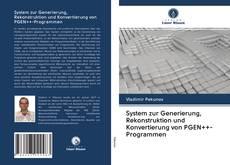 Bookcover of System zur Generierung, Rekonstruktion und Konvertierung von PGEN++-Programmen