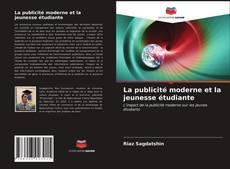 Bookcover of La publicité moderne et la jeunesse étudiante