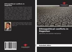 Bookcover of Ethnopolitical conflicts in Dagestan