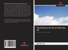 Bookcover of The birds do not fly on their day off