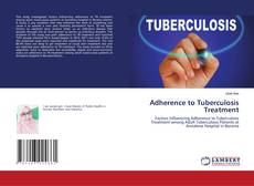 Bookcover of Adherence to Tuberculosis Treatment