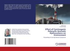 Bookcover of Effect of Carcinogenic Polycyclic Aromatic Hydrocarbons on Environment