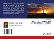Bookcover of RELEVANCE OF CHRISTIAN ETHICS IN TODAY'S SOCIETY