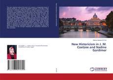 Borítókép a  New Historicism in J. M. Coetzee and Nadine Gordimer - hoz