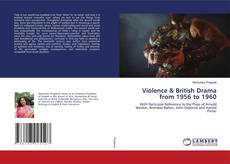 Copertina di Violence & British Drama from 1956 to 1960