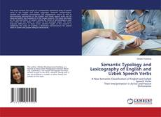 Bookcover of Semantic Typology and Lexicography of English and Uzbek Speech Verbs